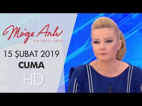 Müge Anlı ile Tatlı Sert 15 Şubat 2019   Cuma