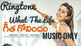 What The Life Song | Music Only  Ringtone | Geeta Govindam | Free Download