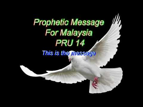 Prophecy of Malaysian Election PRU 14 - Prophecy Given on 15th April 2018