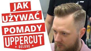 Jak używać pomad Uppercut Deluxe - Układanie klasycznej fryzury