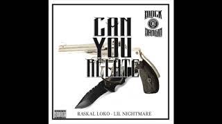 Raskal Loko , Lil Nightmare - Can You Relate