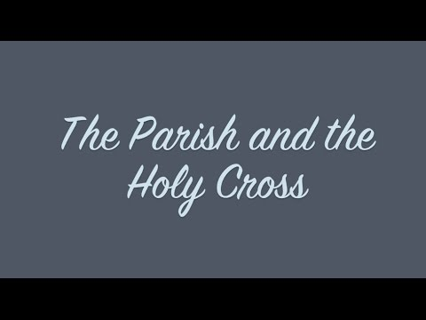The parish and the Holy Cross
