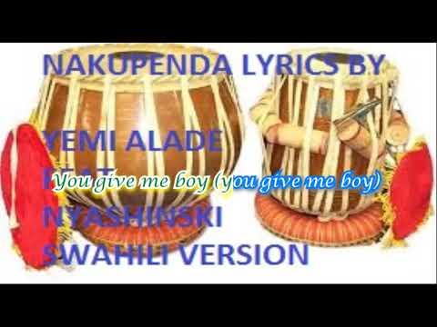 Download NAKUPENDA LYRICS VIDEO BY YEMI ALADE FEAT NYASHINSKI