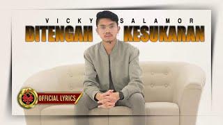#LaguRohaniMenyentuhHati DITENGAH KESUKARAN     VICKY SALAMOR - (Official Lyric)