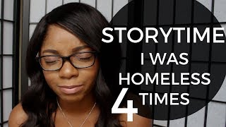 STORY TIME | I WAS HOMELESS 4 TIMES