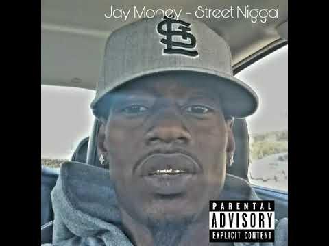 Jay Money - Street Nigga