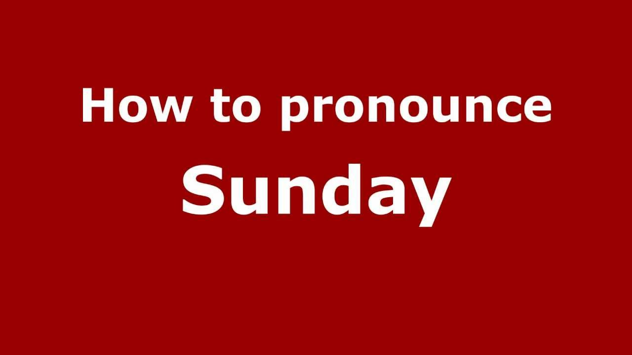 How to Pronounce Sunday - PronounceNames.com