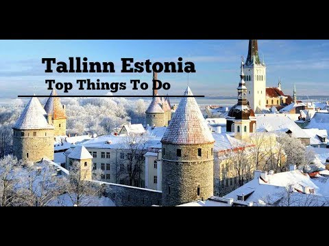 Visit Tallinn Estonia Top Things To Do