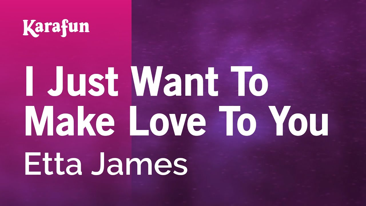 Karaoke I Just Want To Make Love To You Etta James Youtube