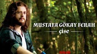 Mustafa Gökay Ferah - Yali - [ Çise © 2015 Kalan Müzik ]