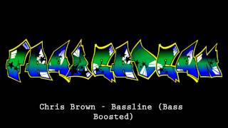 Chris Brown - Bassline (Bass Boosted)