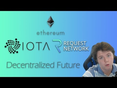 Ethereum, Iota, and Request Network Pushing A Decentralized Future