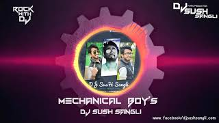 Mechanical Boy's DJ Sush Sangli ( Original Mix ).mp4