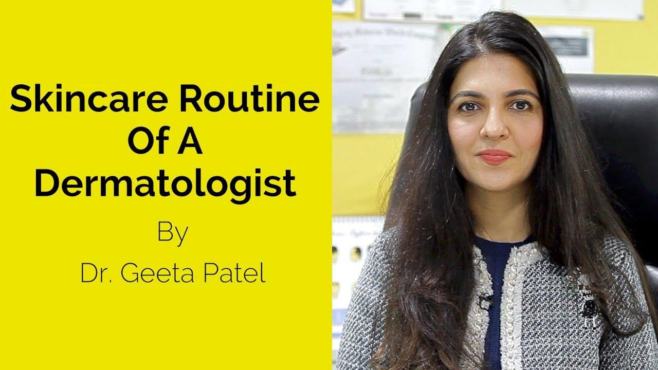 Skincare Routine Of A Dermatologist | Dr. Geeta Patel | Skin Diaries