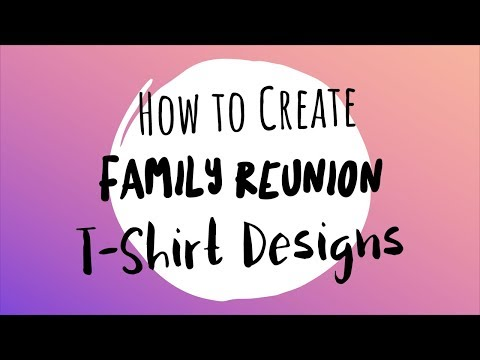 How to Create Family Reunion T-Shirt Designs!