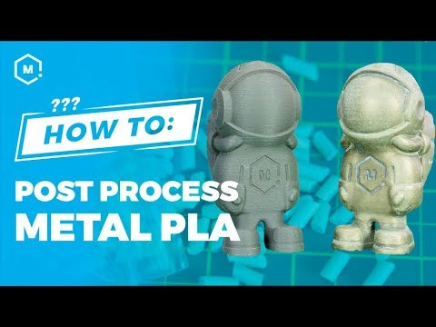 How To: Post Process Metal PLA // Filament Guide