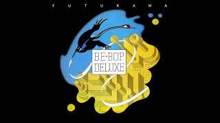 Be Bop Deluxe - Futurama (1975) FULL ALBUM Vinyl Rip
