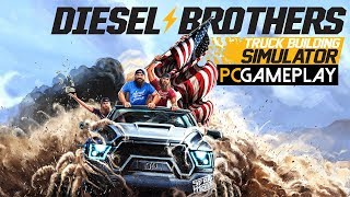 Diesel Brothers: Truck Building Simulator Gameplay (PC HD)