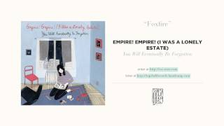 """Foxfire"" by Empire! Empire! (I Was a Lonely Estate)"