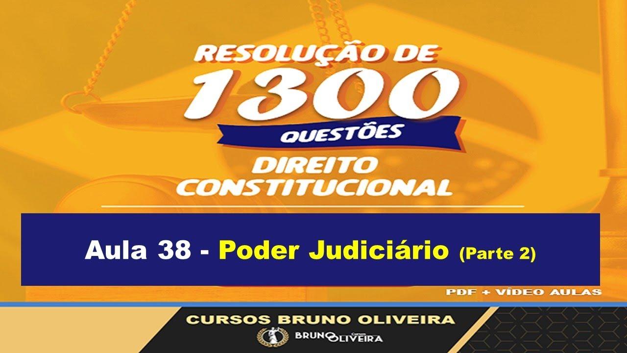 1300 questões de Direito Constitucional | Aula 38 | Poder Judiciário | Parte 2