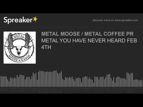 METAL YOU HAVE NEVER HEARD FEB 4TH