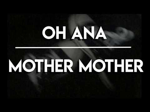 Mother Mother - Oh Ana LOW PITCHED mp3