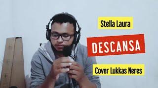 Stella Laura - Descansa (Cover Lukkas Neres)