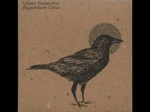 Ulaan Passerine - Byzantium Crow (2014) (Full Album)