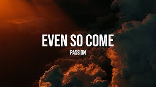 Even So Come - Passion [With English & Portuguese Lyrics]