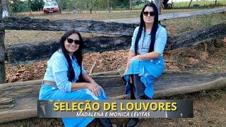 Madalena e Monica - Seleção de Louvores