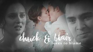 loves to blame   Chuck + Blair