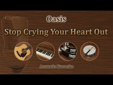 Stop Crying Your Heart Out - Oasis (Acoustic Karaoke)