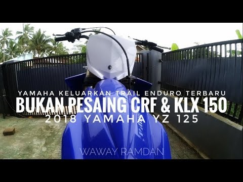 YAMAHA KELUARKAN TRAIL ENDURO TERBARU | BUKAN PESAING CRF & KLX 150 (2018 YAMAHA YZ 125) Mp3