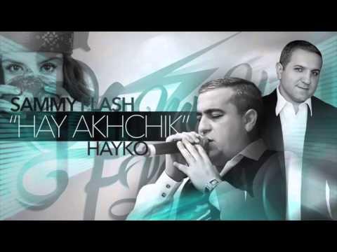 "Sammy Flash feat   Hayko   ""Hay Akhchik"""