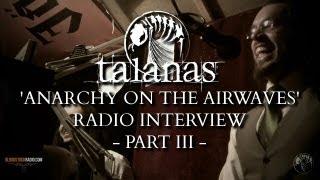 TALANAS - 'anarchy on the airwaves' radio interview pt.III Thumbnail