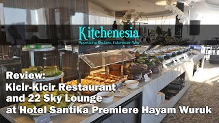 Indonesian Restaurant Review: Kicir-Kicir and 22 Sky Lounge at Hotel Santika Premiere Hayam Wuruk