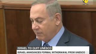 Israel announces formal withdrawal from UNESCO