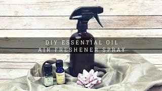 DIY ESSENTIAL OIL | AIR FRESHENER SPRAY