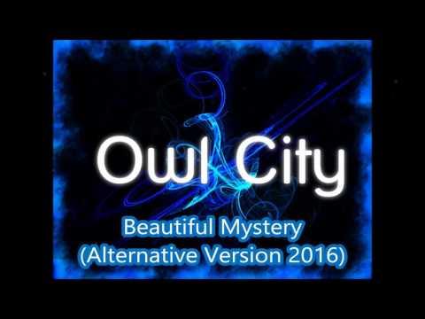 Owl City - Beautiful Mystery (Alternative Version) 2016