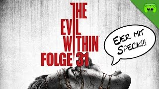 THE EVIL WITHIN # 31 - Was lauert in der Tiefe? «» Let