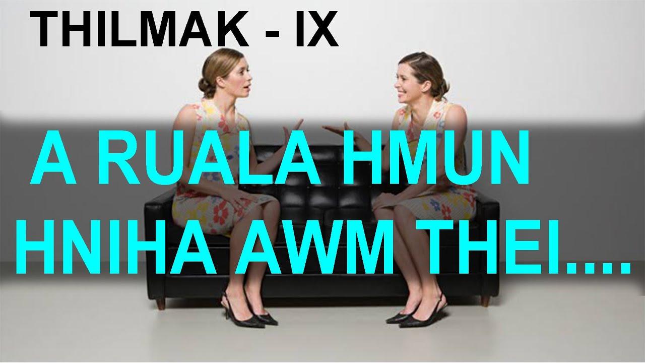 THILMAK - IX (Aruala hmun hniha awm thei...)