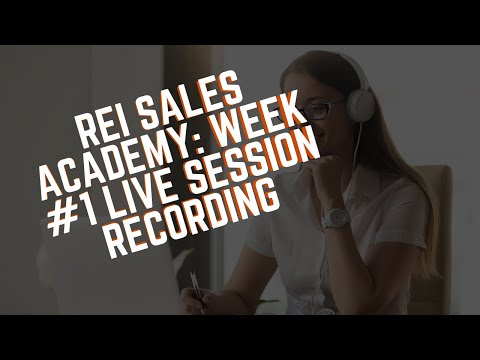 REI Sales Academy: Week #1 Live Session Recording