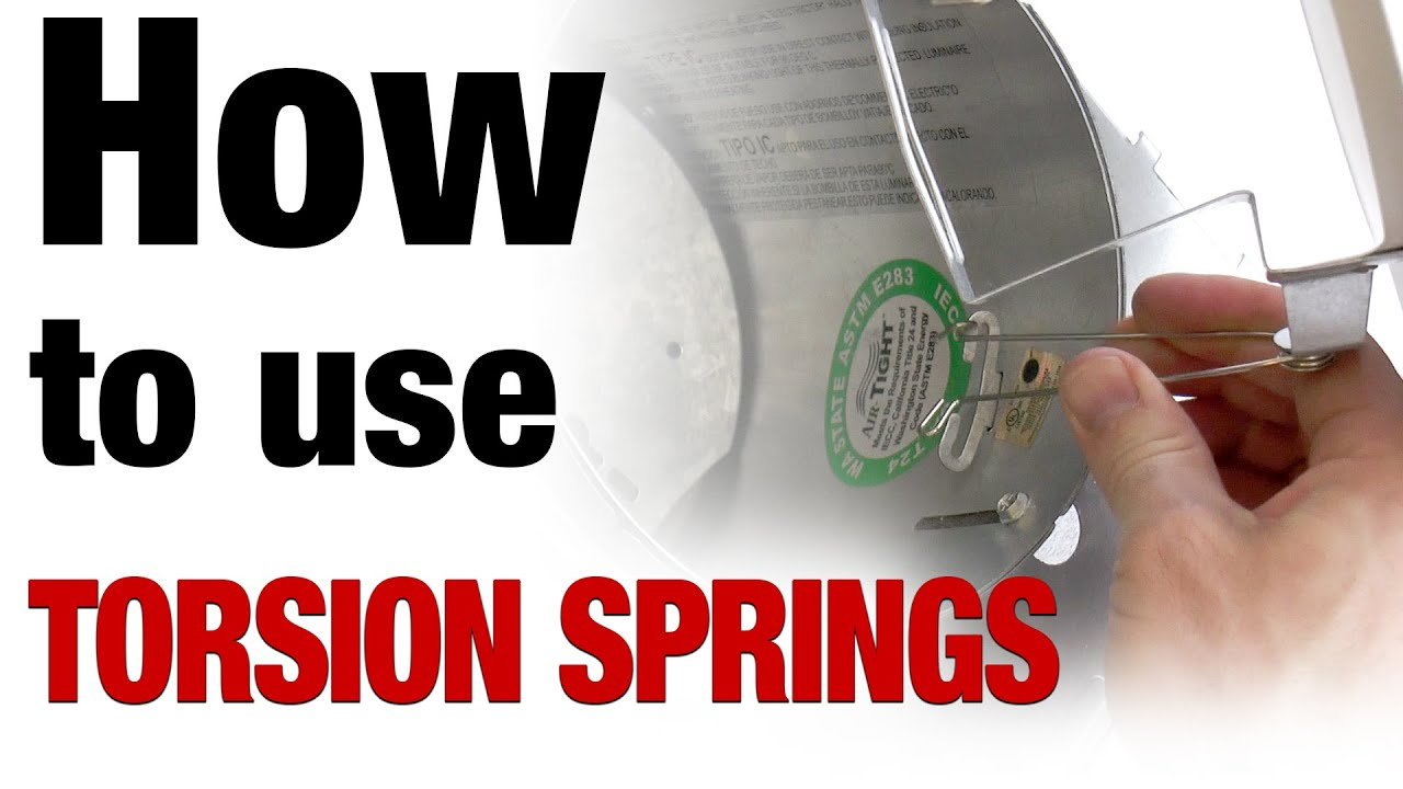 Recessed lighting Torsion Spring Retention system overview by ...