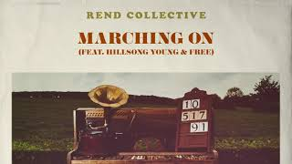 Rend Collective - Marching On ft. Hillsong Young & Free (Audio)