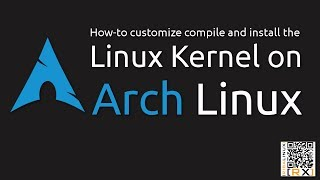 How-to customize compile and install the Linux Kernel on Arch Linux [HD]