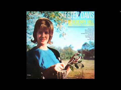 Blueberry Hill - Skeeter Davis