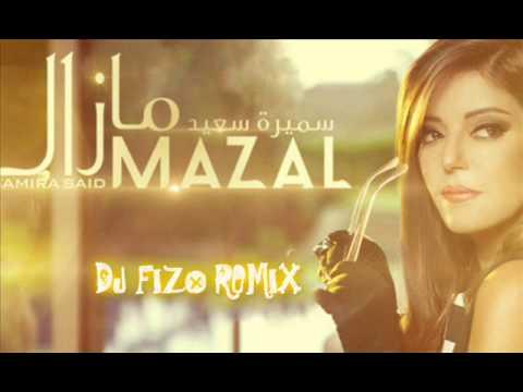 Samira Said -Mazal ( DJ Fizo Remix 2013 )