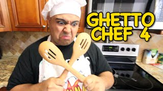 GHETTO CHEF! 4