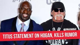 Titus O'Neil Issues Statement On Hogan Being Reinstated, Kills Fit/Beef Rumors