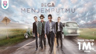 DEGA - MENJEMPUTMU (Official Music Video)